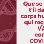 Voici ce qu'il se passe quand un vaccin ARN – thérapie génique – contre le Covid-19 est injecté dans un corps humain